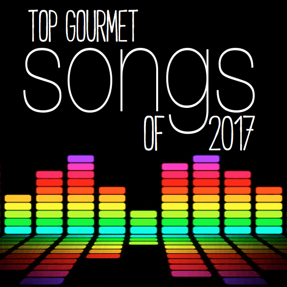 Top Gourmet Songs of 2017 – UTR Media